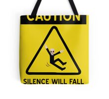 Caution Silence Will Fall Tote Bag