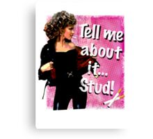 """Tell me about it.. Stud"" Olivia Newton-John Grease Canvas Print"