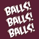 Balls! Balls! Balls! by JaySticLe
