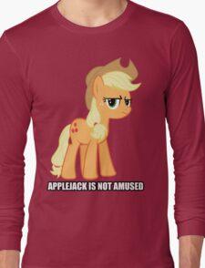 Applejack is not amused  Long Sleeve T-Shirt
