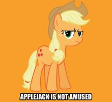 Applejack is not amused  Unisex T-Shirt