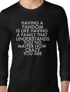 Fandom Understands Crazy (White) Long Sleeve T-Shirt