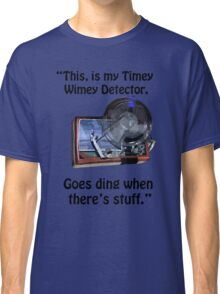 Timey Wimey Detector Classic T-Shirt