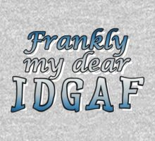 IDGAF by ezcreative