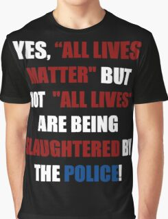 Yes, All Lives Matter But ... (I Can't Breathe) Graphic T-Shirt