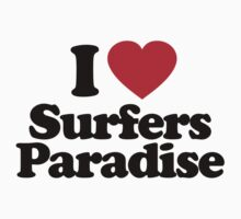 I Love Surfers Paradise		 by iheart