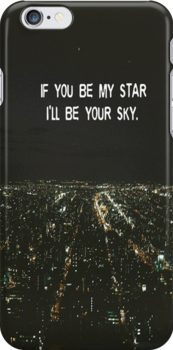 If you be my star, Ill be your sky - Iphone Case  by sullat04