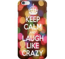 Keep Calm and Laugh Like Crazy - Iphone Case  iPhone Case/Skin
