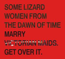 Some Lizard Women Marry Victorian Maids. Get Over It. by Jdoyle