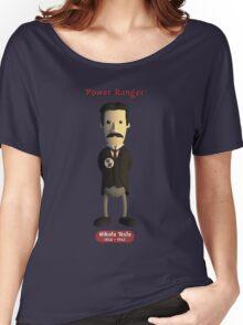 Nikola Tesla - Power Ranger Women's Relaxed Fit T-Shirt