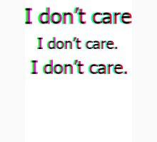 don't care don't care don't care hipster tee. Unisex T-Shirt