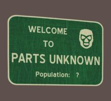 Welcome To Parts Unknown by Barton Keyes