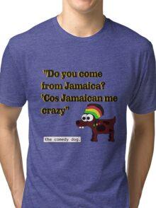 Jamaican me crazy! [Black writing] Tri-blend T-Shirt