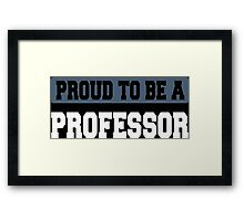 Proud To Be A Professor - Tshirts & Accessories Framed Print
