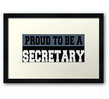 Proud To Be A Secretary - Tshirts & Accessories Framed Print