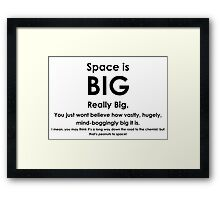 Space is BIG - Hitchhikers Guide to the Galaxy Framed Print