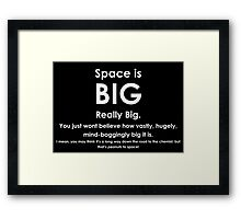 Space is BIG - Hitchhikers Guide to the Galaxy - dark background Framed Print