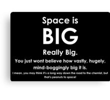 Space is BIG - Hitchhikers Guide to the Galaxy - dark background Canvas Print
