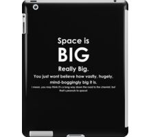 Space is BIG - Hitchhikers Guide to the Galaxy - dark background iPad Case/Skin