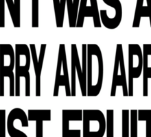 WHEN I WAS KID, BLACKBERRY AND APPLE WERE JUST FRUITS. Sticker
