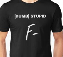 [DUMB] STUPID Unisex T-Shirt
