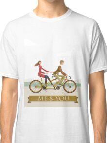 Me & You Bike Classic T-Shirt