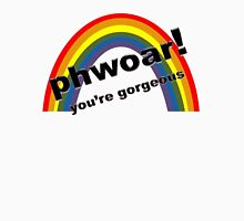Phwoar! You're Gorgeous  Unisex T-Shirt