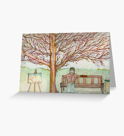 Let me finish. Greeting Card