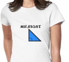 Mr.Right Womens Fitted T-Shirt