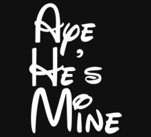 Aye He's Mine by teetties