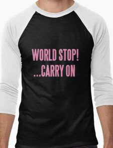 WORLD STOP! ...CARRY ON  Men's Baseball ¾ T-Shirt