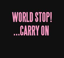 WORLD STOP! ...CARRY ON  Women's Relaxed Fit T-Shirt