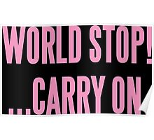 WORLD STOP! ...CARRY ON  Poster