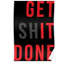 Get Shit Done (Get It Done) Poster