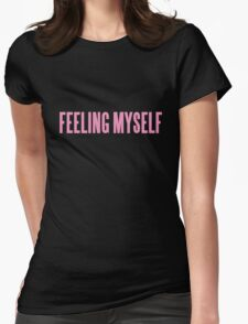 FEELING MYSELF  Womens Fitted T-Shirt