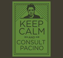 Keep Calm and Consult Pacino by scoundrel
