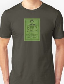 Keep Calm and Consult Pacino T-Shirt