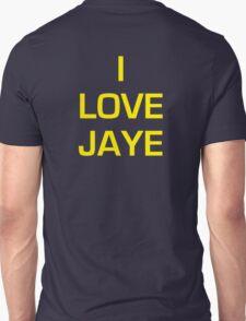 """The Gong Show Shirt- """"I LOVE JAYE"""" t shirt T-Shirt"""