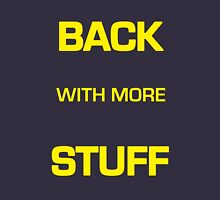"The Gong Show Shirt- ""BACK WITH MORE STUFF"" t shirt Unisex T-Shirt"