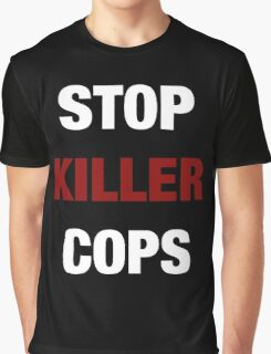 STOP KILLER COPS (I CAN'T BREATHE)  Graphic T-Shirt