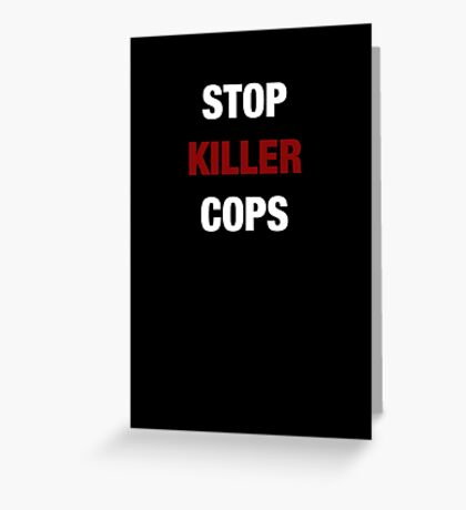 STOP KILLER COPS (I CAN'T BREATHE)  Greeting Card