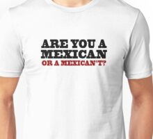 One Upon A Time In Mexico - Are You A Mexican Unisex T-Shirt