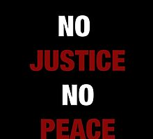NO JUSTICE, NO PEACE (I CAN'T BREATHE) by sayers