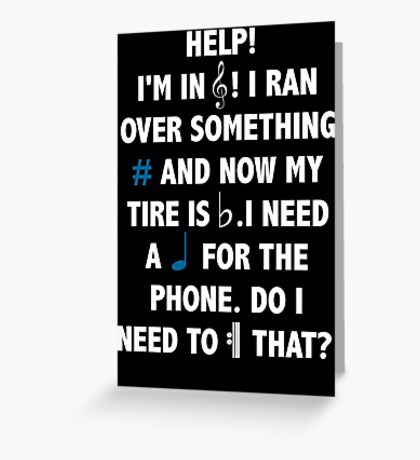 Help! I'm in Treble! Greeting Card