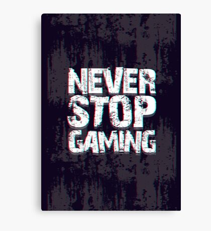 Never Stop Gaming Canvas Print