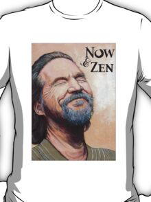 The Dude Now & Zen T-Shirt