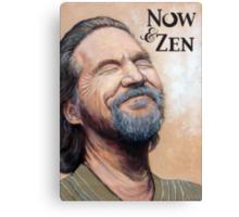The Dude Now & Zen Canvas Print