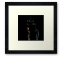 I Still Believe Framed Print