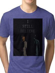 I Still Believe Tri-blend T-Shirt