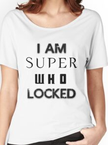 I Am Superwholocked Women's Relaxed Fit T-Shirt